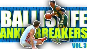 Ballislife | Ankle Breakers Vol 3