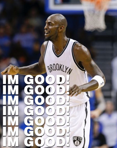 Kevin Garnett wants you to know he's good, he's good, he's good!