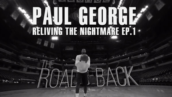 Paul George's Road Back: Reliving the Nightmare Ep1