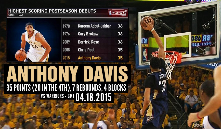 Anthony Davis scores 20 of his 35 points in the 4th quarter of his playoff debut