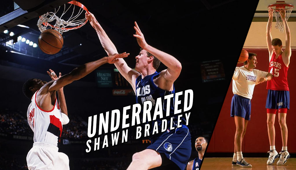 Underrated: Shawn Bradley was more than a 7'6 dunk target