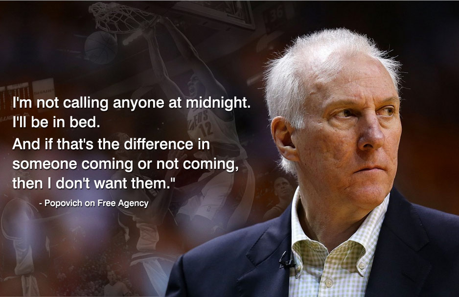 Gregg Popovich on Free Agency: I'm not calling anyone at midnight. I'll be in bed.