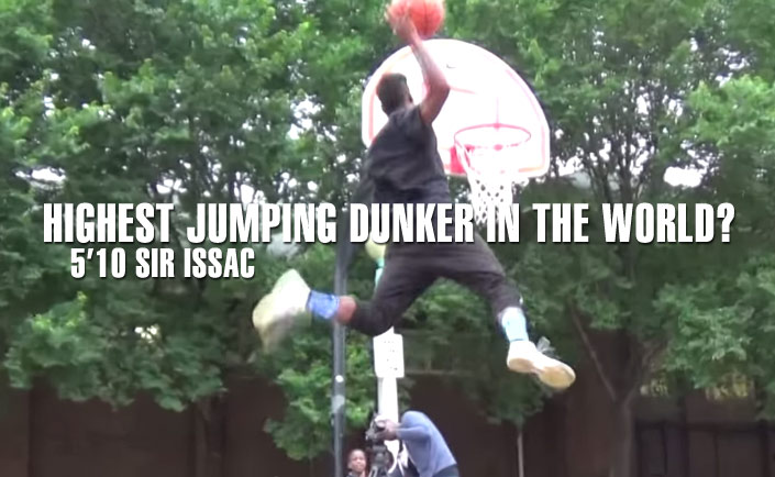 5'10 Sir Issac Making Another Case That He's the Highest Jumping Dunker In the World