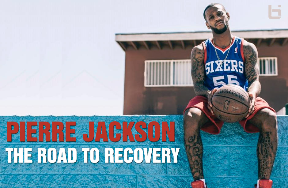 The Road To Recovery With Pierre Jackson