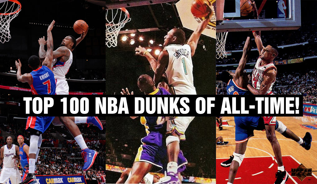 Top 100 NBA Dunks Of All-Time (with a very shocking #1)