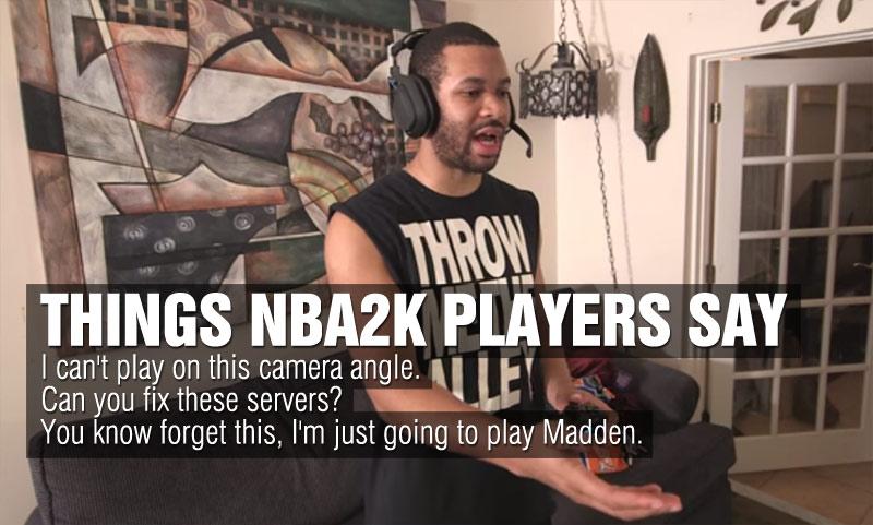 Things NBA2k Players Say
