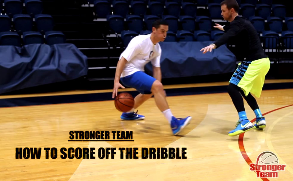 10 Off The Dribble Moves To Help You Become An Unstoppable Scorer | Stronger Team