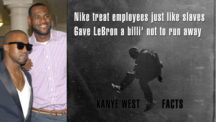 Kanye West Disses Nike In New Song 'Facts,' says Nike Gave LeBron A Billion To Not Run Away Like A Slave