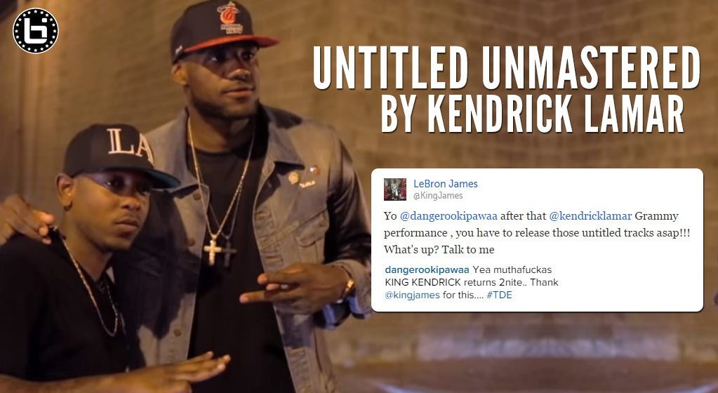 You Can Thank LeBron James For Kendrick Lamar's New 'Untitled Unmastered' Surprise Album