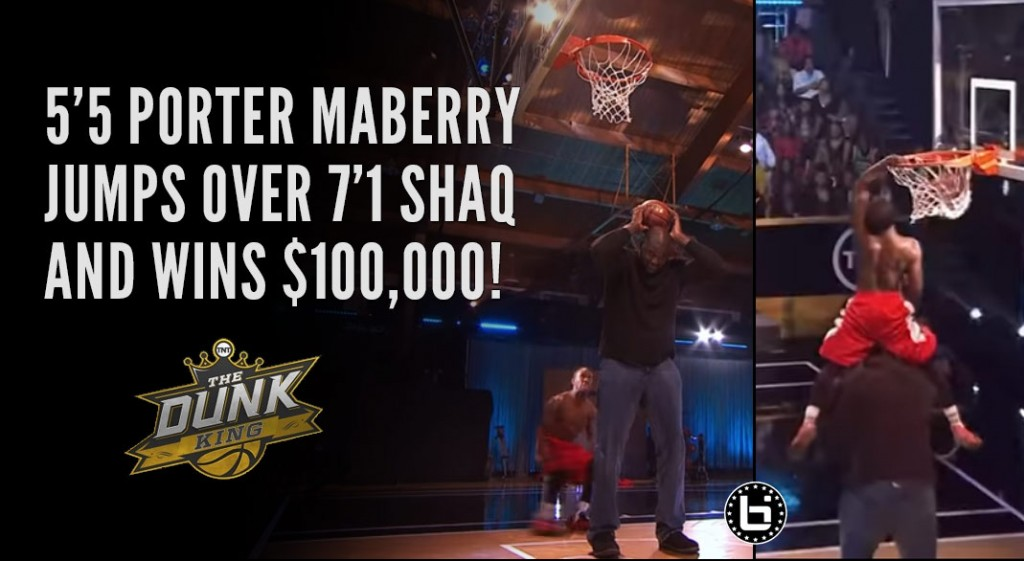 5'5 Porter Maberry Wins $100k Dunk King Contest By Jumping Over Shaq!
