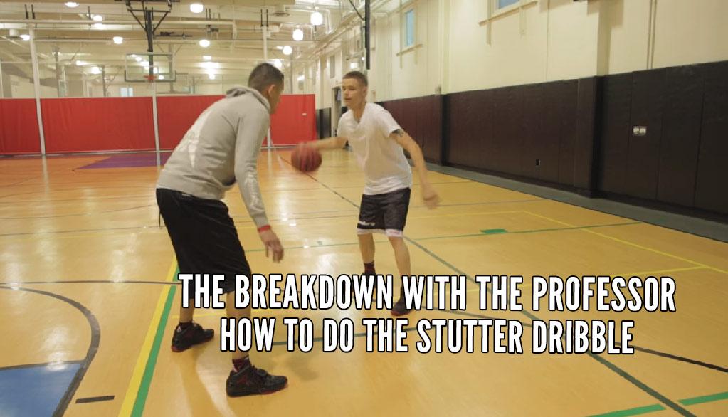 The Professor's Breakdown: How To Do The Stutter Dribble