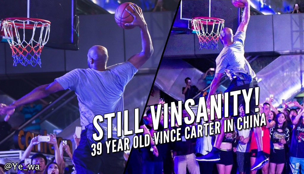 39 Year Old Vince Carter Shows Off His Still Crazy Hops In China