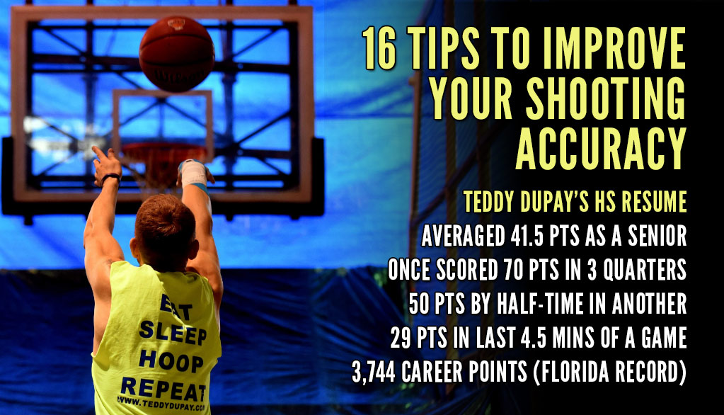 Teddy Dupay's 16 Tips To Improve Your Shooting Accuracy