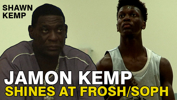 "Jamon Kemp Shines at Frosh/Soph Camp in LA in Front of Father ""The Reign Man"""