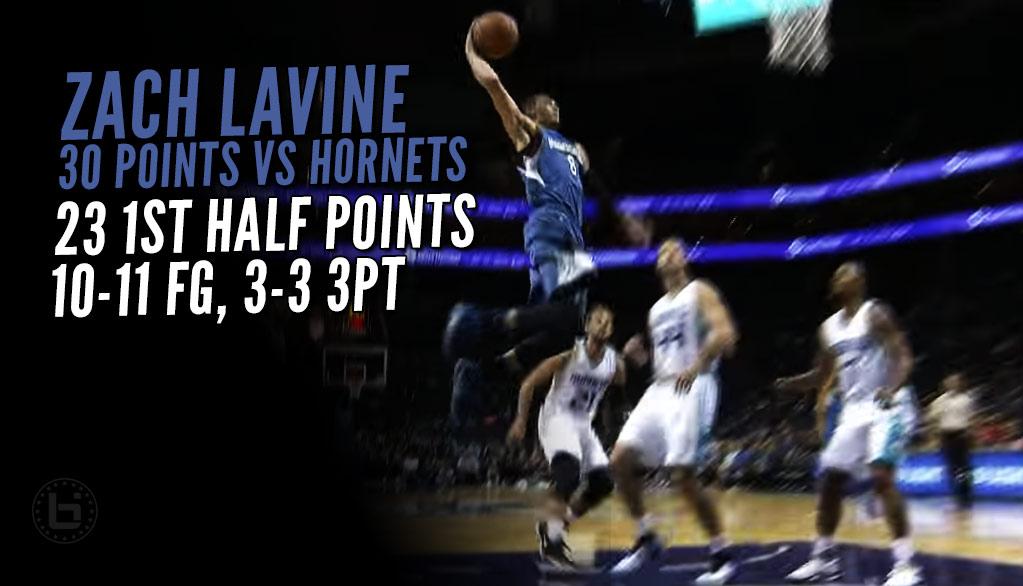 Zach LaVine Catches Fire In 1st Half Vs The Hornets