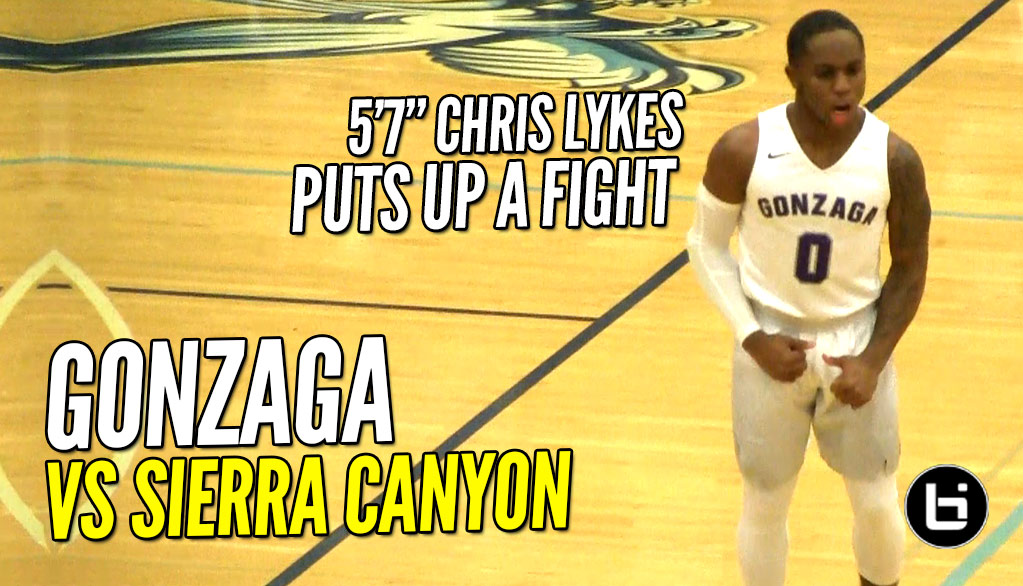 5'7 Chris Lykes & Gonzaga Put Up A FIGHT vs Sierra Canyon! FULL Highlights