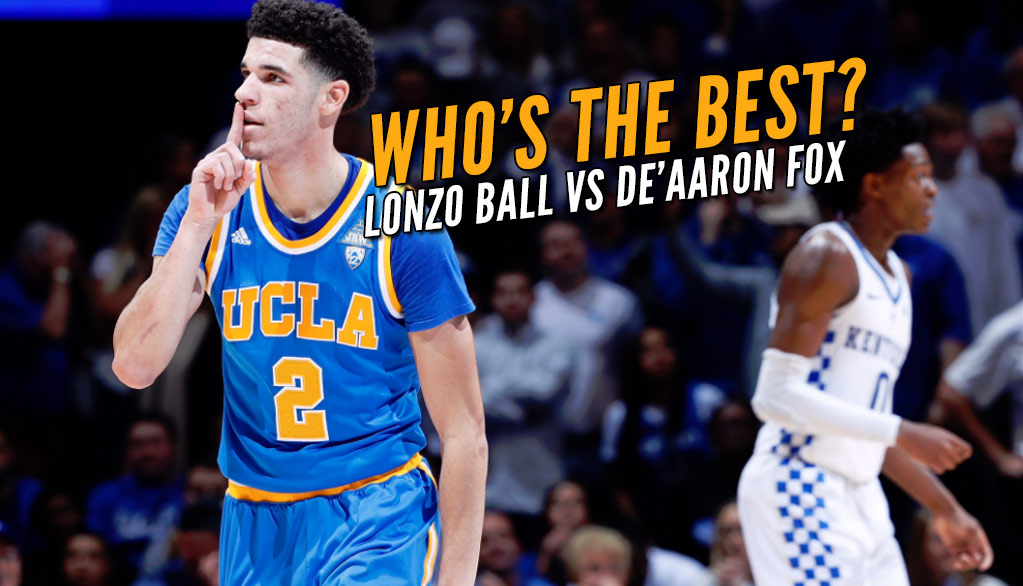 Best Point Guard In The Nation: Lonzo Ball vs De'Aaron Fox RD 1