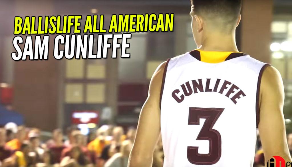"Ballislife All American Sam Cunliffe ""Sam I Am"" Episode 3"