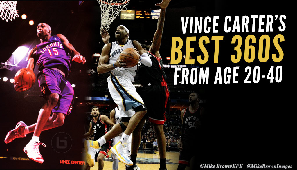 Vince Carter's Best 360s: From Age 20 To 40!