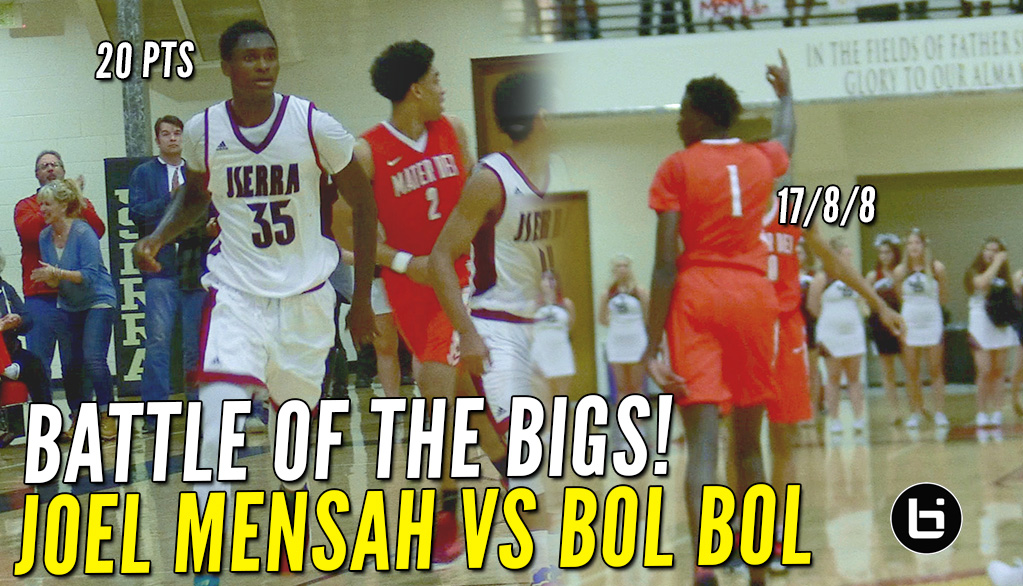 Bol Bol Near Triple Double W/Blocks vs Jserra & Joel Mensah