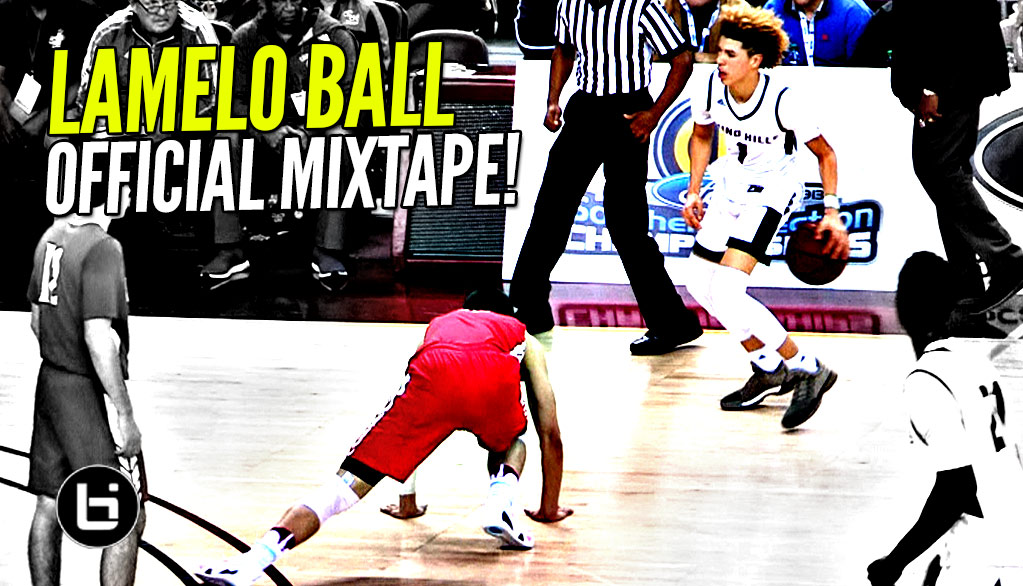 LaMelo Ball OFFICIAL Mixtape! The Most EXCITING Player In High School!