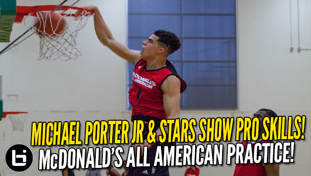 Michael Porter Jr & HS Stars Show Pro Skills at McDonald's All American Practice