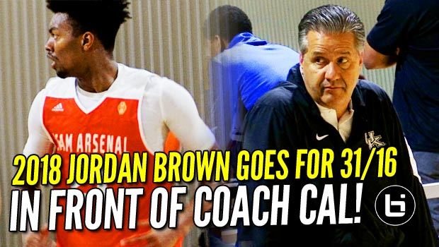2018's no. 5 Jordan Brown Goes for 31 & 16 in front of #BBN's Coach Calipari! Raw Highlights!