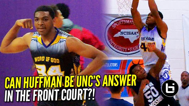 Can Brandon Huffman be UNC's Answer in the Front Court?! Raw Season Highlights