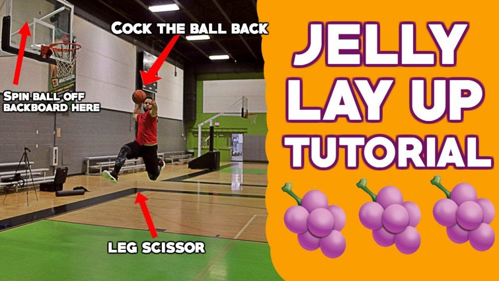 How To: Jelly Layup Tutorial