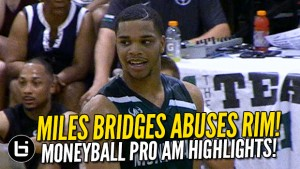Miles Bridges Moneyball Pro Am   Ballislife.com