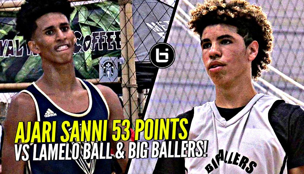 Ajari Sanni DROPS 53 POINTS vs LaMelo Ball & Big Ballers!! Melo Responds w/ CLUTCH Performance!