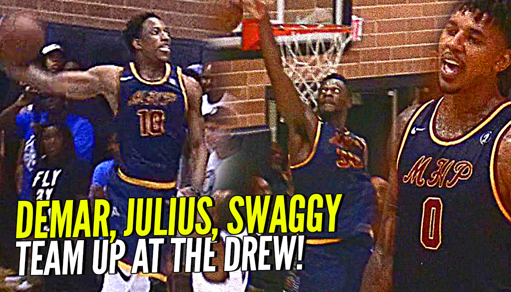 Julius Randle Gets Dunked ON, Gets PISSED OFF & TAKES OVER The Game! DeMar, Swaggy & Julius TEAM UP!