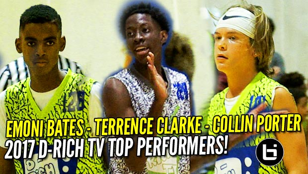 Emoni Bates, Terrence Clarke, & Collin Porter Lead 2017 D-Rich TV Camp Top Performers!