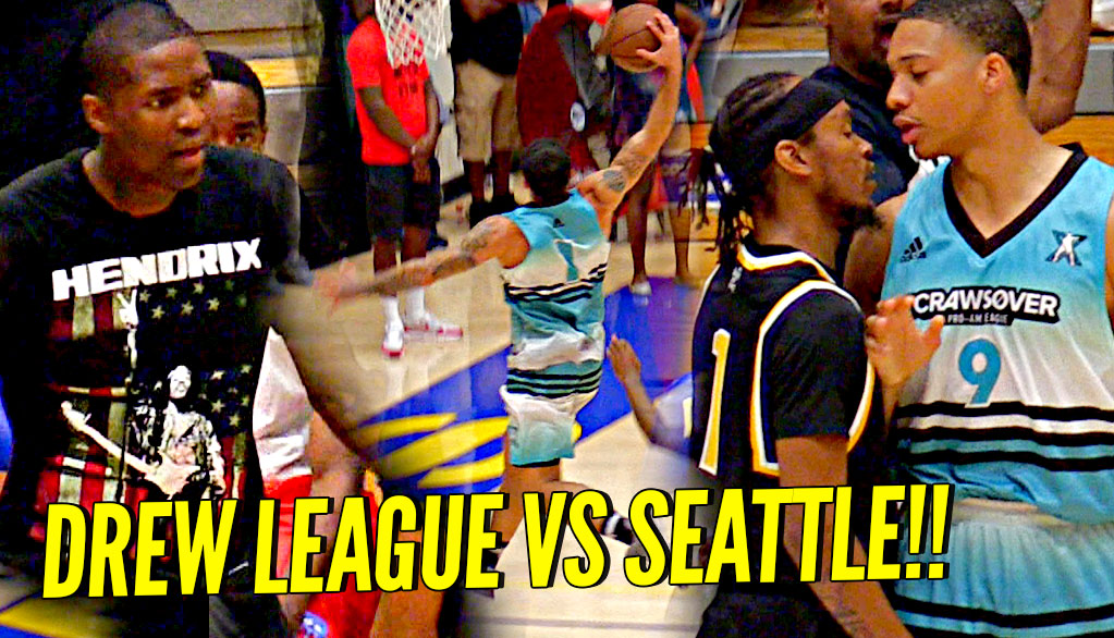 Drew League vs Seattle's Crawsover Pro Am!! CRAZY HYPE GAME! Drew League vs Seattle Pt 2!