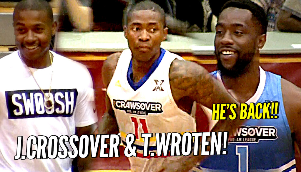 Tony Wroten Jr & Jamal Crawford Show OUT at The Crawsover!! HE'S BACK!!