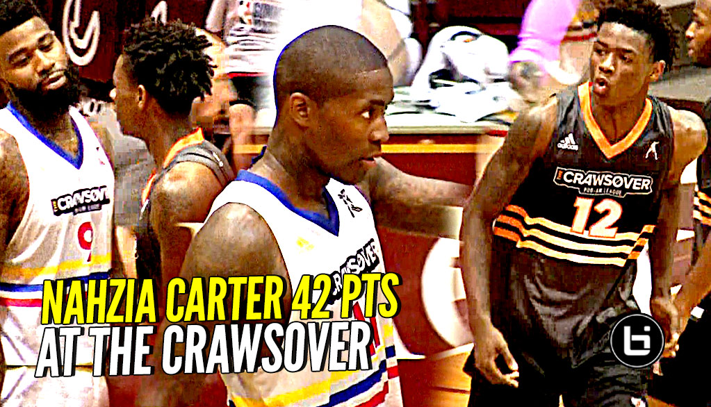 17 y/o Nahziah Carter 42 POINTS vs at The Crawsover! HE COULDN'T MISS!!