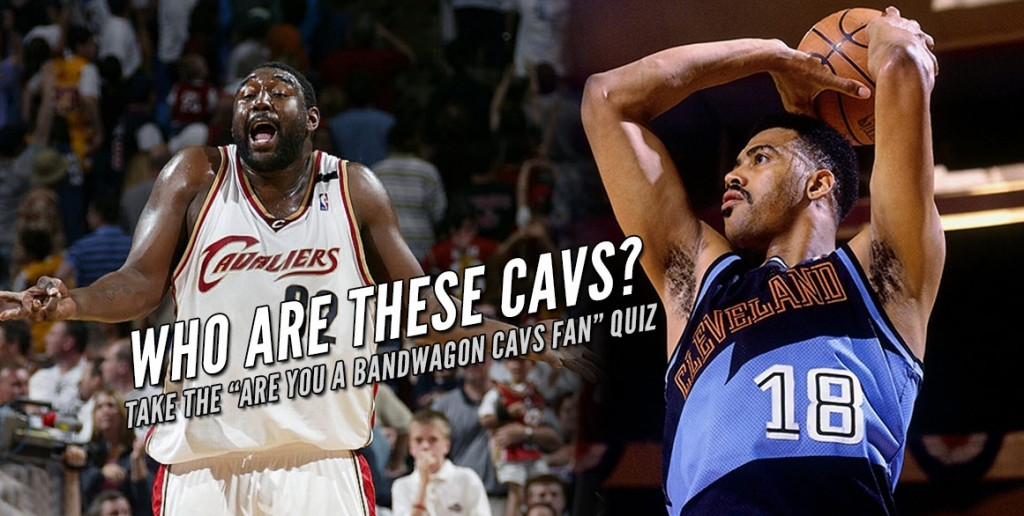 Video Quiz: Are you A Bandwagon Cleveland Cavaliers Fan?