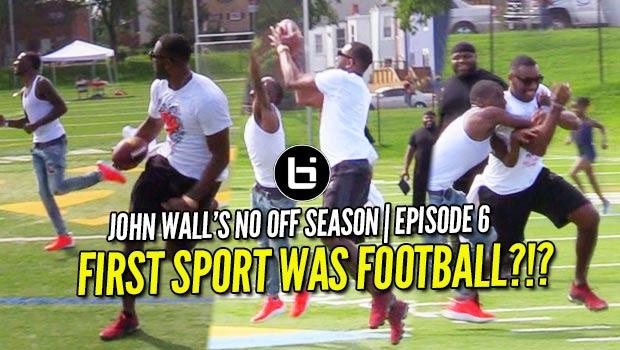 John Wall Calls Out Tom Brady?!? Better QB or WR? NO OFF SEASON | episode 6