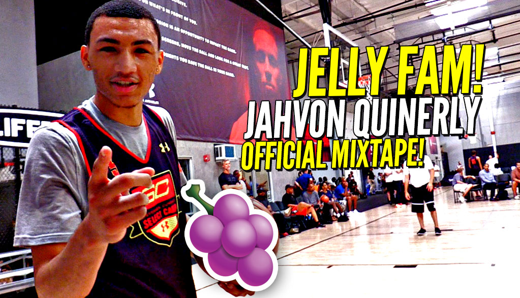 JellyFam Jahvon Quinerly OFFICIAL Ballislife Mixtape!! Boy Got Nasty HANDLES & Drops SICK DIMES!