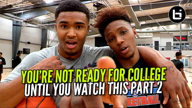 YOU'RE NOT READY TO PLAY IN COLLEGE UNTIL YOU WATCH THIS PART 2! Ballislife Real Talk Episode 2