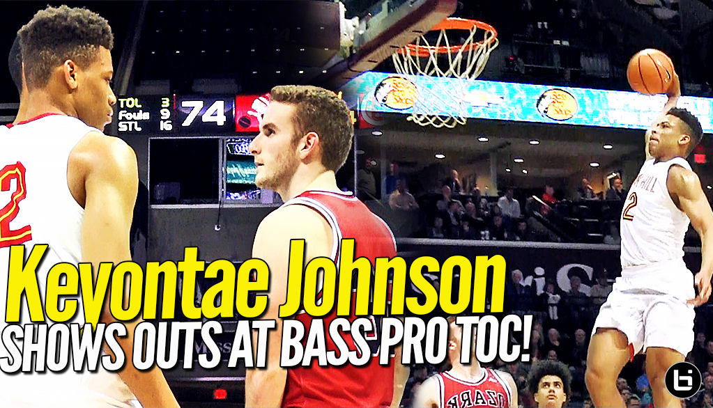 Oak Hill Academy Keyontae Johnson Shows OUT For Packed Arena at Bass Pro ToC!
