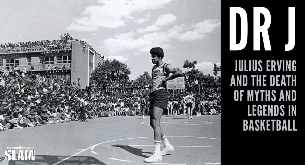 Julius Erving & The Death Of Myths & Legends In Basketball