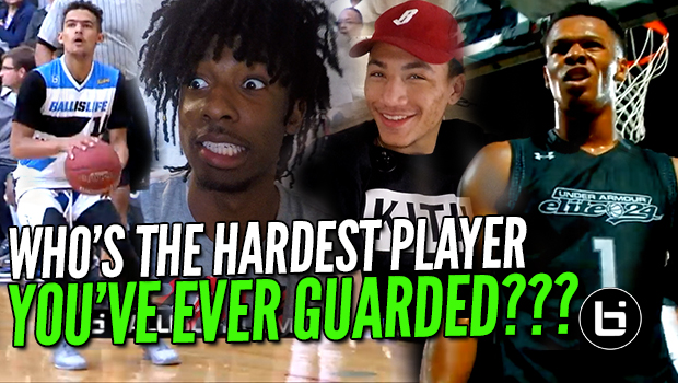 WHO'S THE HARDEST PLAYER YOU'VE EVER GUARDED? Ballislife All American Edition