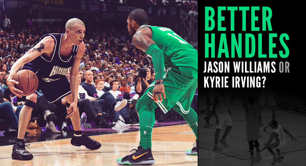 Best Handles Ever? Jason Williams Picks Kyrie Irving!