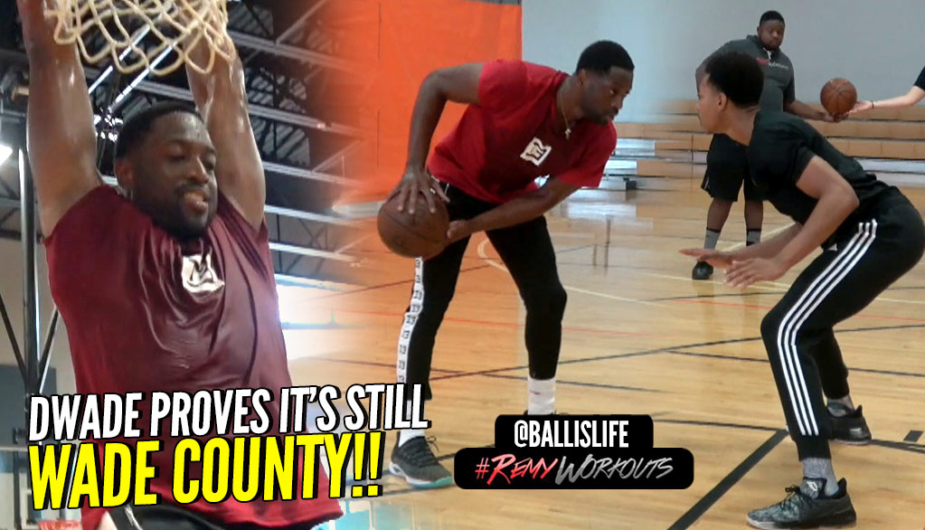 Dwyane Wade PROVES He's STILL GOT IT!! It's STILL Wade County In Miami!! #RemyWorkouts