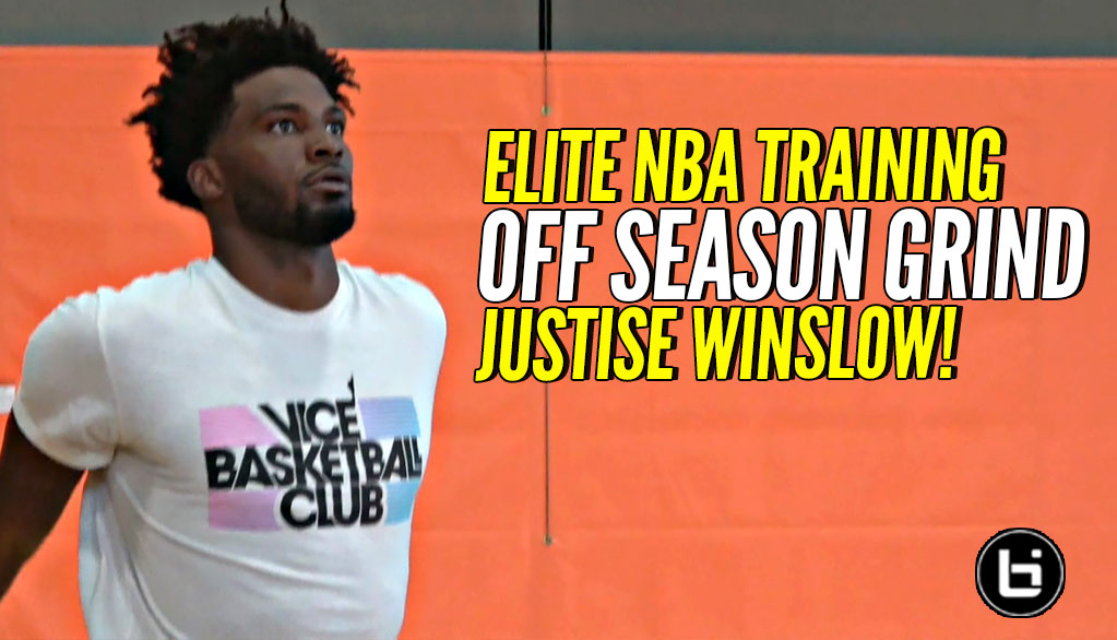 Justise Winslow OFF SEASON GRIND!! ELITE NBA Workout w/ Stan Remy!
