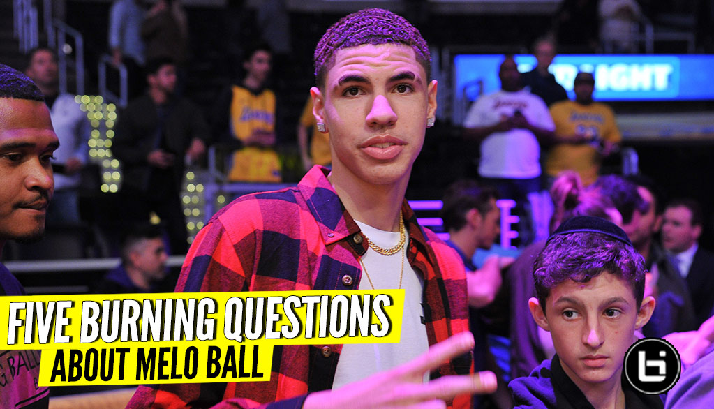 LaMelo Ball: Five Burning Questions