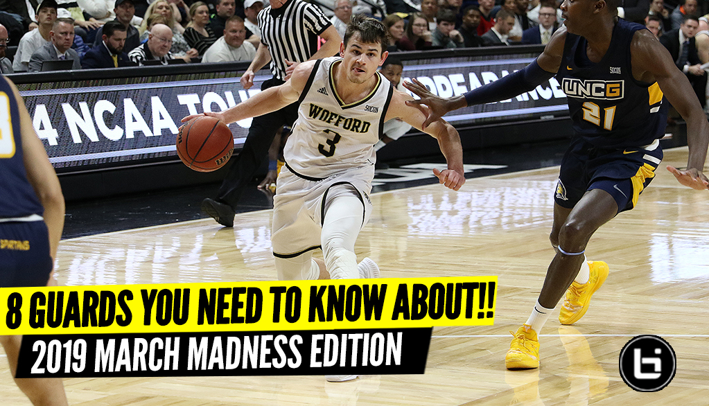 Eight Guards You Should Absolutely Know About Heading Into March Madness