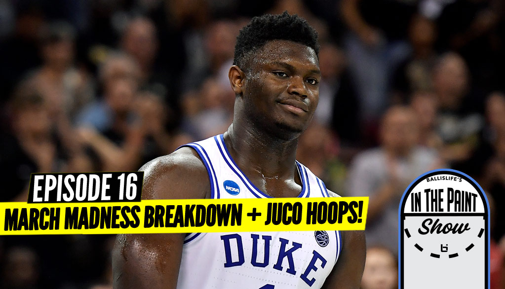 March Madness: Podcast Goes In On What To Watch!