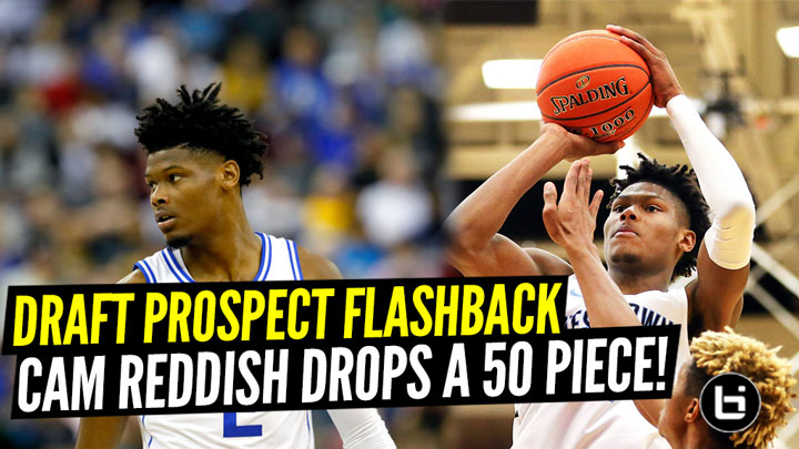 Draft Prospect Flashback: Cam Reddish 50+ Piece McBucket After 34 in LESS THAN 24 HOURS!!!